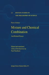 Mixture and Chemical Combination: And Related Essays