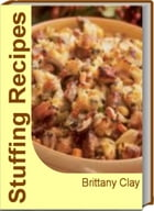 Stuffing Recipes: Healthy Stuffing Recipes, Oyster Stuffing, Easy Sausage Stuffing, Bread Stuffing Recipes, Sausage St by Brittany Clay