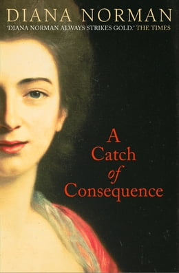 Book A Catch of Consequence by Diana Norman