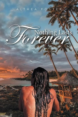 Nothing Lasts Forever de Althea Foster