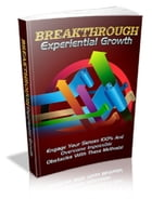 Breakthrough Experiential Growth by Anonymous
