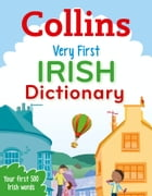 Collins Very First Irish Dictionary (Collins Primary Dictionaries) by Collins Dictionaries