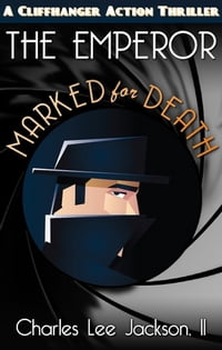 The Emperor Marked For Death: The Emperor's Amazing Adventures #2