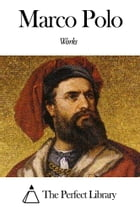 Works of Marco Polo by Marco Polo