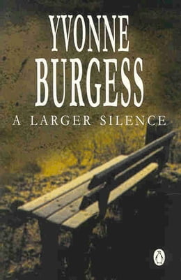 Book A Larger Silence by Yvonne  Burgess