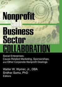 Nonprofit and Business Sector Collaboration: Social Enterprises, Cause-Related Marketing…