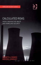 Calculated Risks: Highly Radioactive Waste and Homeland Security