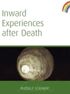 Inward Experiences After Death by Rudolf Steiner
