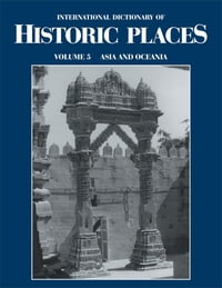 Asia and Oceania: International Dictionary of Historic Places