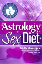 Astrology Sex Diet by Ariella Moonstone
