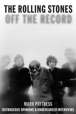 Book The Rolling Stones: Off the Record by Mark Paytress