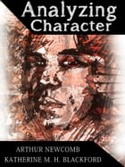 Analyzing Character by Katherine M. H. Blackford