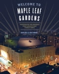 Welcome to Maple Leaf Gardens aacba410-a08a-46f2-9eb3-93b19db1349f