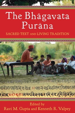 Book The Bhagavata Purana: Sacred Text and Living Tradition by Ravi M. Gupta