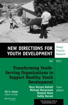 Transforming Youth Serving Organizations to Support Healthy Youth Development: New Directions for…