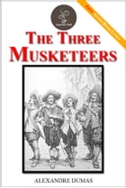 The Three Musketeers - (FREE Audiobook Included!) by Alexandre Dumas