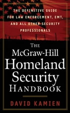 The McGraw-Hill Homeland Security Handbook by David Kamien