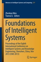 Foundations of Intelligent Systems: Proceedings of the Eighth International Conference on Intelligent Systems and Knowledge Engineering, by Zhenkun Wen