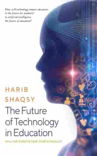 The Future of Technology in Education by Harib Shaqsy