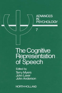 Book The Cognitive Representation of Speech by Myers, T.