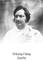 The Physiology Of Marriage [Second Part] by Honore de Balzac