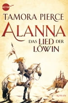 Alanna - Das Lied der Löwin by Tamora Pierce