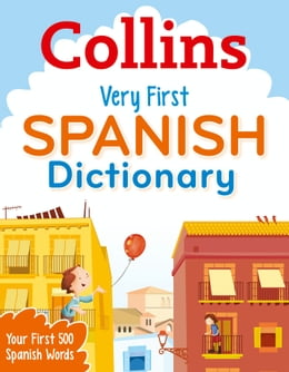 Book Collins Very First Spanish Dictionary (Collins Primary Dictionaries) by Collins Dictionaries