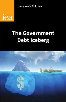 Book The Government Debt Iceberg by Jagadeesh Gokhale