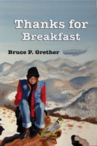 Thanks for Breakfast by Bruce P. Grether