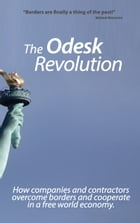 The Odesk Revolution: Borders are finally a thing of the past by Michael Wenkart