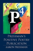 Pressman's Positive Poetry Publication by Aaron Pressman
