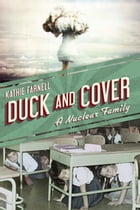 Duck and Cover: A Nuclear Family by Kathie Farnell