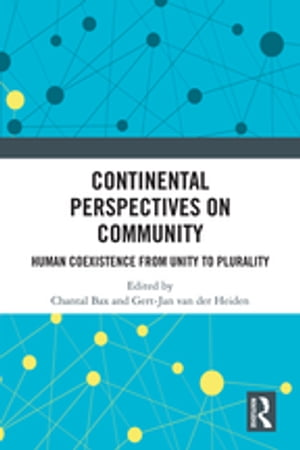 Continental Perspectives on Community: Human Coexistence from Unity to Plurality