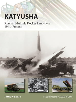 Katyusha Russian Multiple Rocket Launchers 1941�?Present