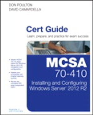 MCSA 70-410 Cert Guide R2 Installing and Configuring Windows Server 2012
