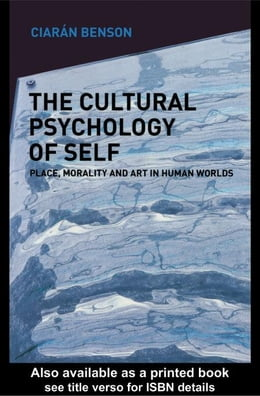 Book The Cultural Psychology of Self by Benson, Ciaran