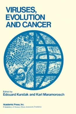 Book Viruses, Evolution and Cancer Basic Considerations by Kurstak, Edouard