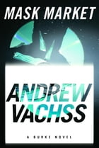 Mask Market: A Burke Novel by Andrew Vachss