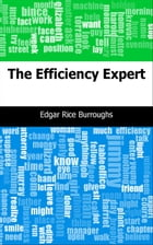 The Efficiency Expert by Edgar Rice Burroughs