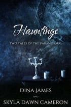 Hauntings: Two Tales of the Paranormal by Skyla Dawn Cameron
