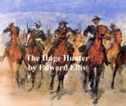 The Huge Hunter, Or the Steam Man of the Prairies by Edward Ellis