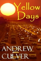 Yellow Days: Adventures in the Hollywood Underbelly by Andrew Culver