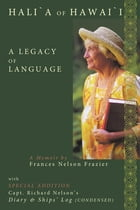 Hali`a of Hawai`i: A Legacy of Language by Frances Nelson Frazier