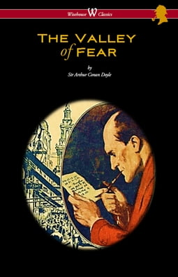 The Valley of Fear (Wisehouse Classics Edition - with original illustrations by Frank Wiles)