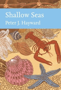 Book Shallow Seas (Collins New Naturalist Library) by Peter Hayward