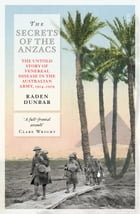 The Secrets of the Anzacs: the untold story of venereal disease in the Australian army, 1914–1919 by Raden Dunbar