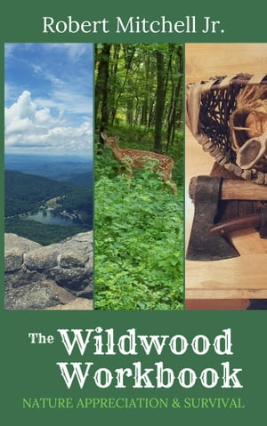 The Wildwood Workbook: Nature Appreciation and Survival