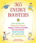 365 Energy Boosters: Juice Up Your Life, Thump Your Thymus, Wiggle as Much as Possible, Rev Up with Red, Brush Your Body, by Susannah Seton