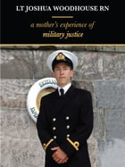 Lt Joshua Woodhouse A Mother's Experience of Military Justice by Polly Woodhouse