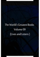 The World's Greatest Books Volume 09 (Lives and Letters ) by Hammerton and Mee
